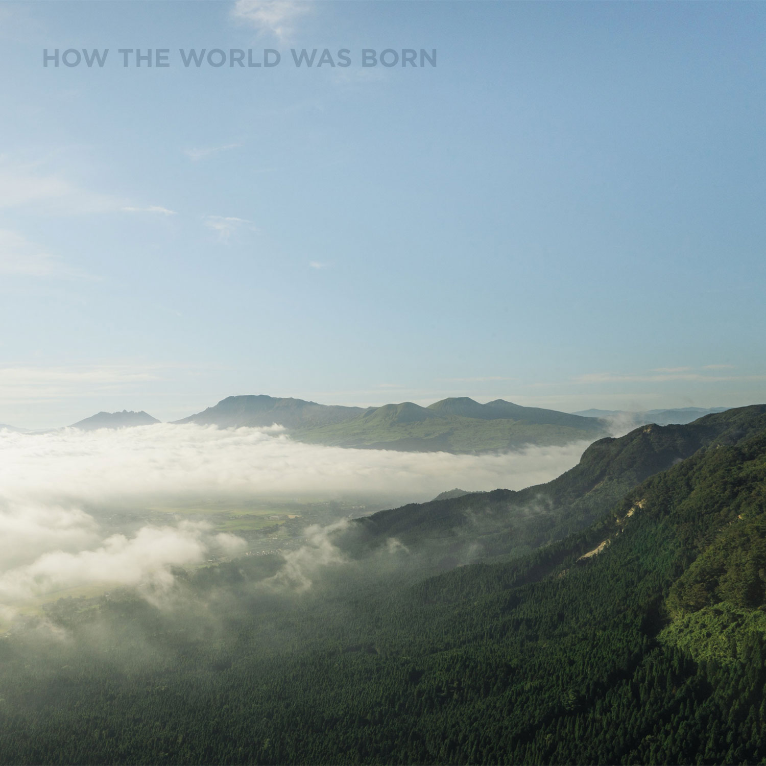 How  The World Was Born · March 2019