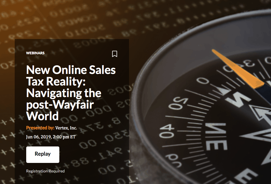New Online Sales Tax Reality: Navigating the post-Wayfair World - With Digital 360 Commerce