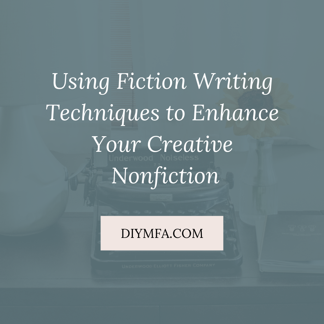 Using Fiction Writing Techniques to Enhance Your Creative Nonfiction.png