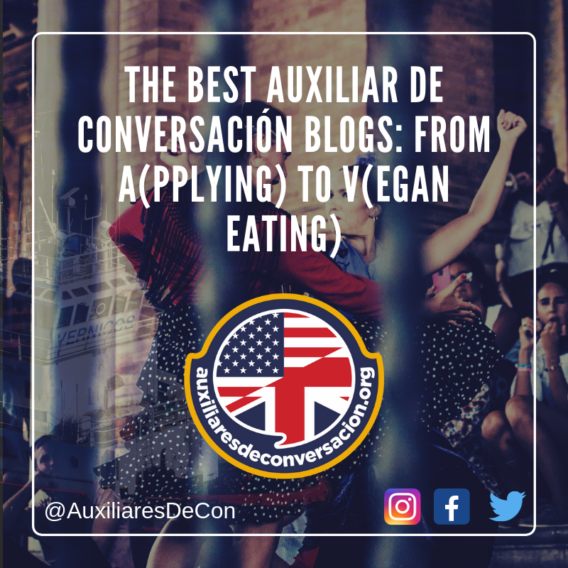 The Best Auxiliar de conversación blogs_ From Applying to be an auxiliar de conversación to vegan Eating).png