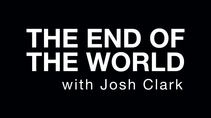 The End of the World with Josh Clark - Sound Design, Mixing