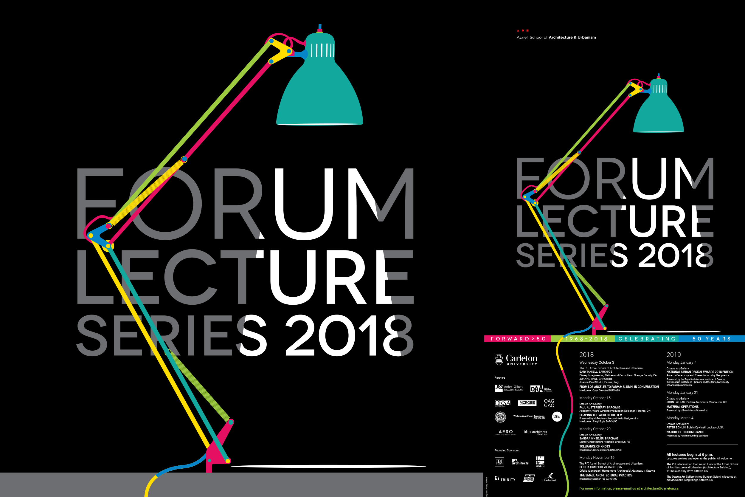 Part of the Forward > 50 celebrations included the annual Forum Lecture Series. Though this series would continue for five months , we brought this separate event into the structure of the celebrations by employing the palette and fonts to depict the classic Luxo task light illuminating new thinking in design and urbanism.