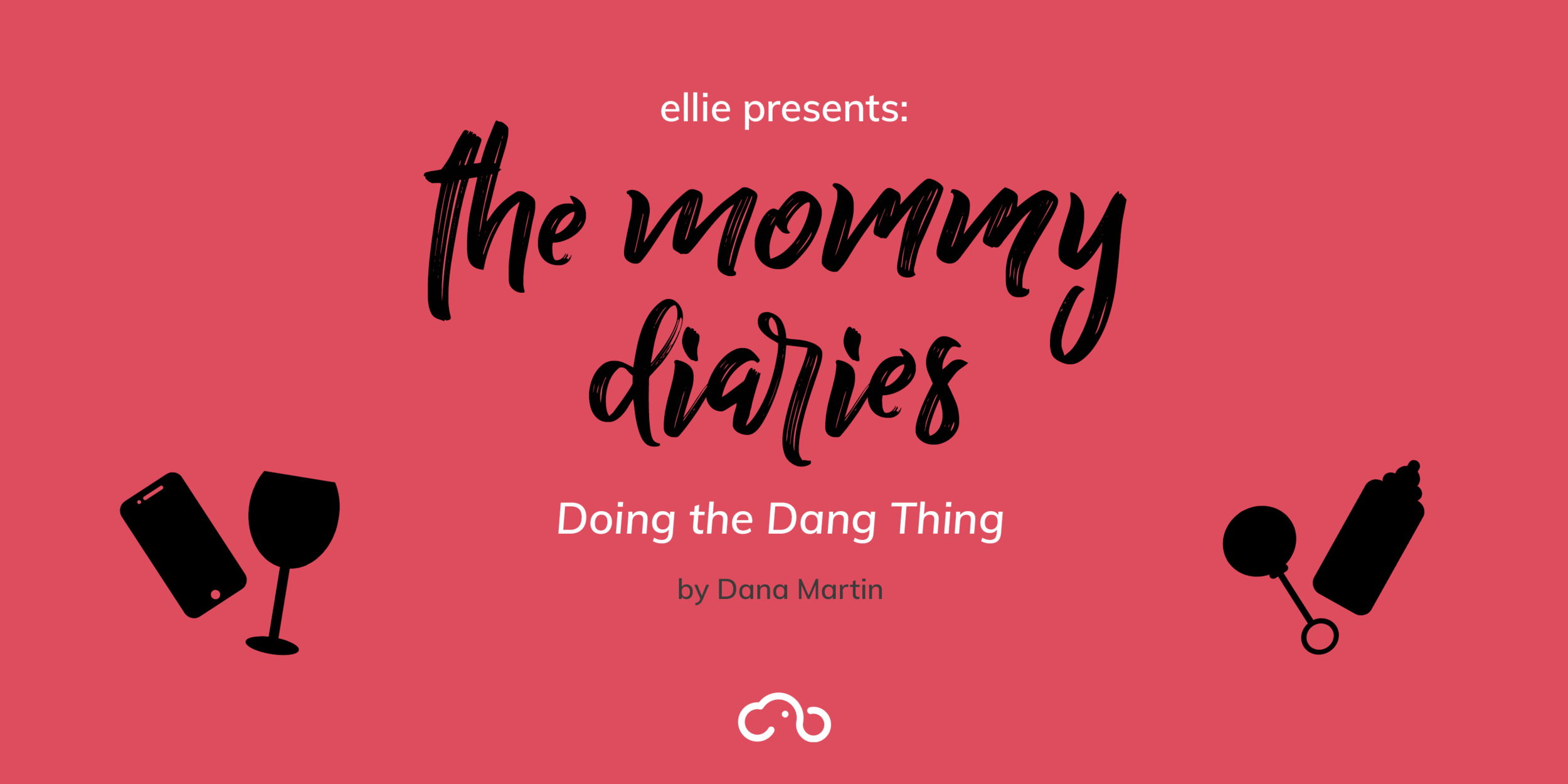 ellie presents: the mommy diaries Doing the Dang Thing by Dana Martin