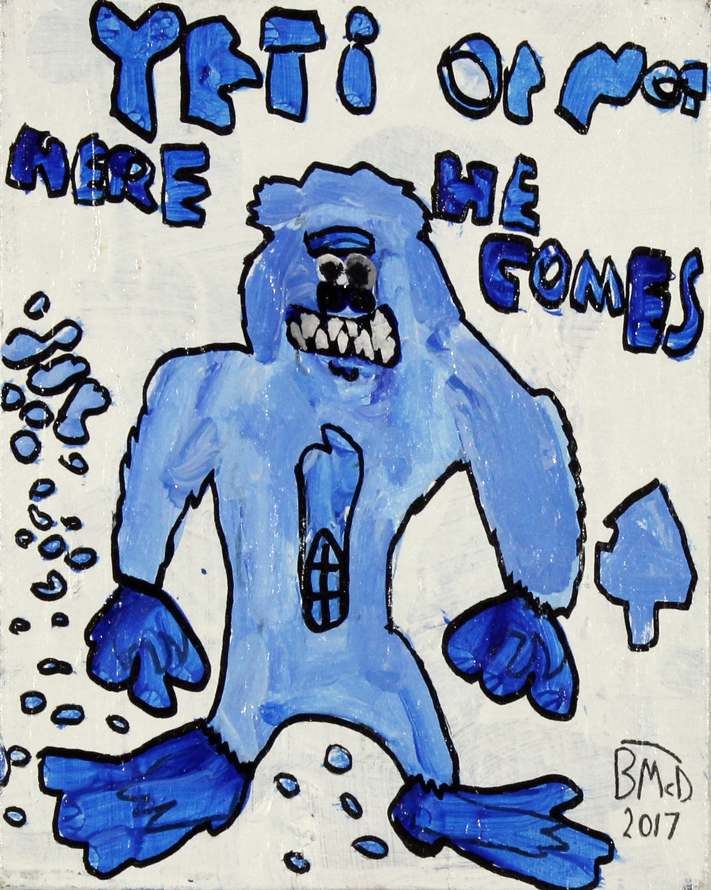 "Yeti or not Here He Comes . 2018. Acrylic and paint marker on canvas panel. 11"" x 14"" framed."