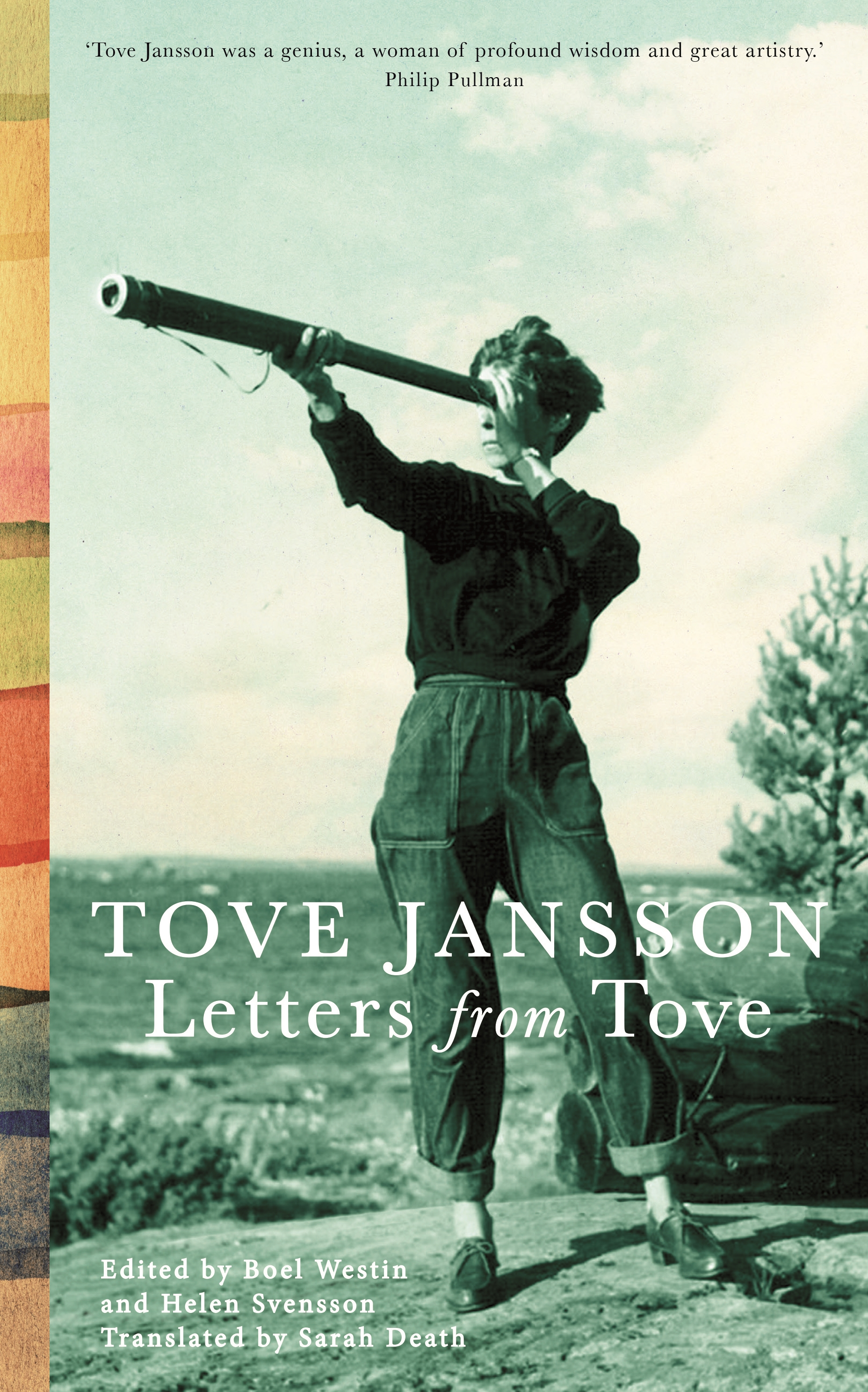 Letters from Tove - Tove in her own words and in her own times.