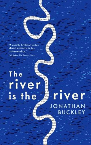 Jonathan Buckley-The-River-Is-the-River-Sort-of-Books.jpg