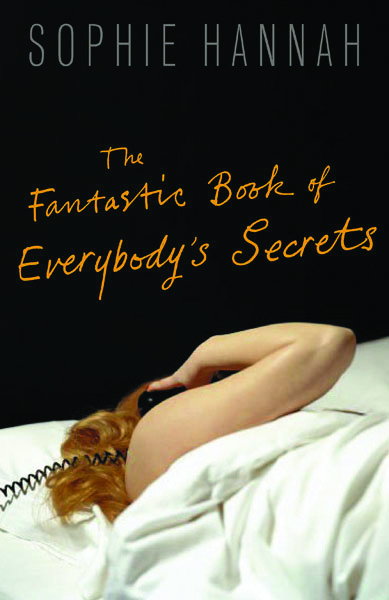 Sophie Hannah The Fantastic Book of Everybody's Secrets Sort of Books.jpg
