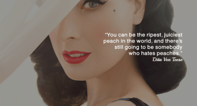 dita-von-teese-quotes-you-can-be-the-ripest-juiciest-peach-in-the-quotesberry-728x393 (1).png