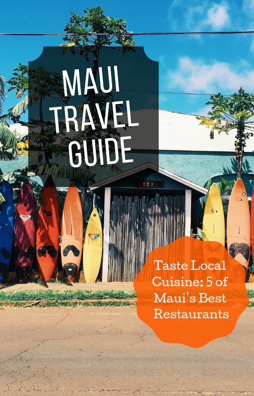 Maui travel guide: taste local cuisine, 5 of Maui's best restaurants