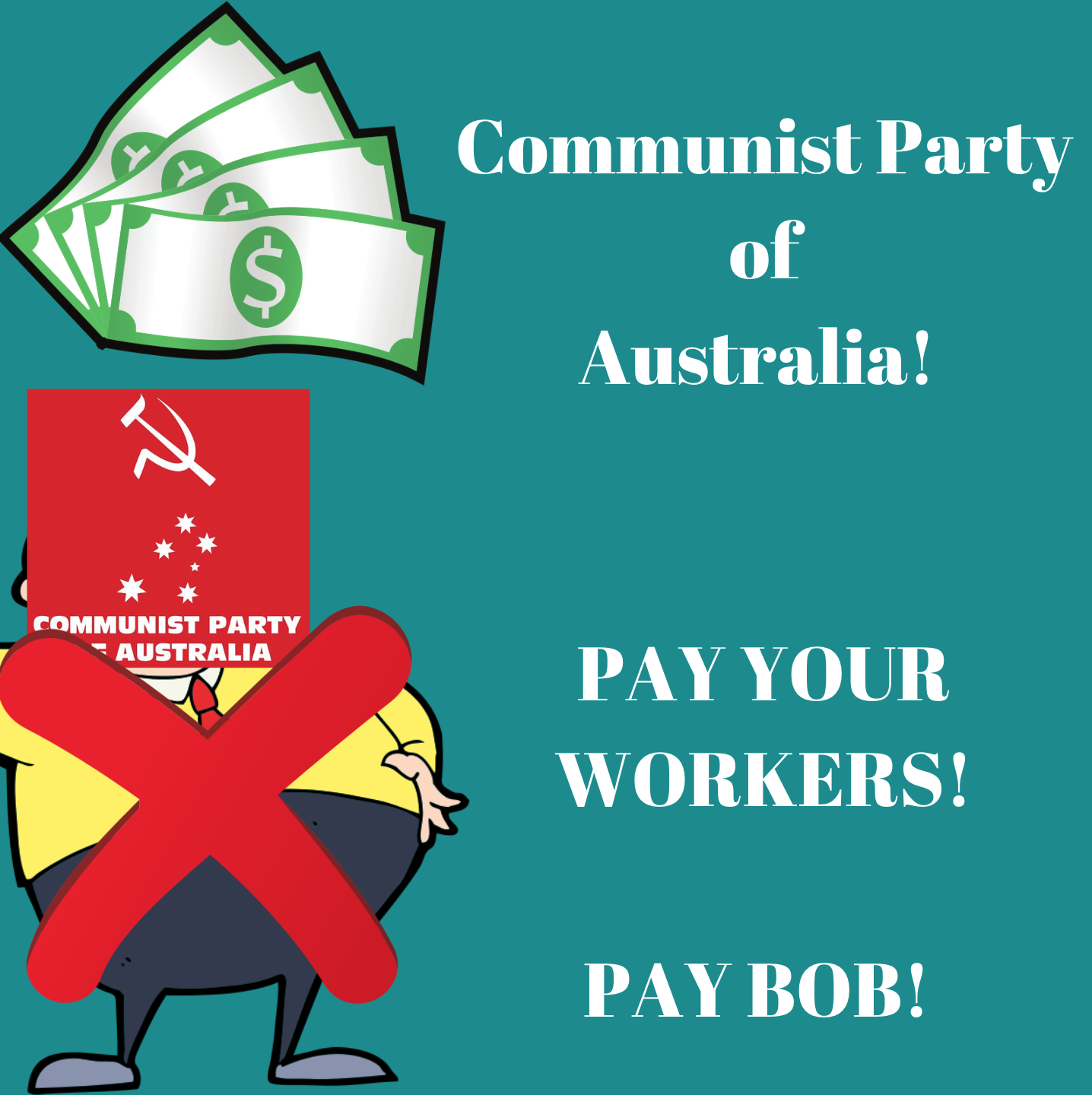 pay your workers Pay Bob!
