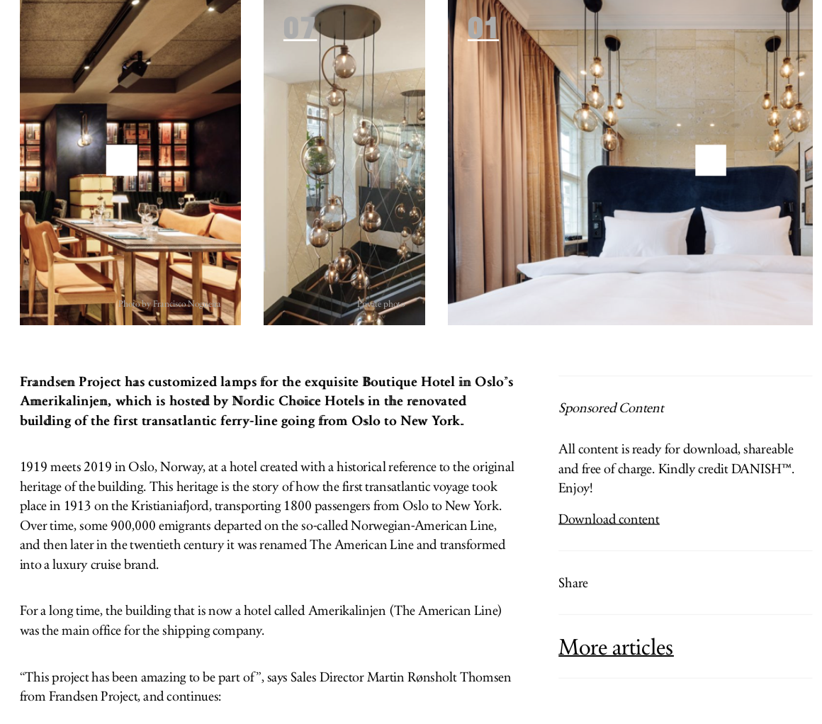 "Danish, 2019: A hotel with a history   ""Frandsen Project has customized lamps for the exquisite Boutique Hotel in Oslo's Amerikalinjen, which is hosted by Nordic Choice Hotels in the renovated building of the first transatlantic ferry-line going from Oslo to New York.""   Read more"
