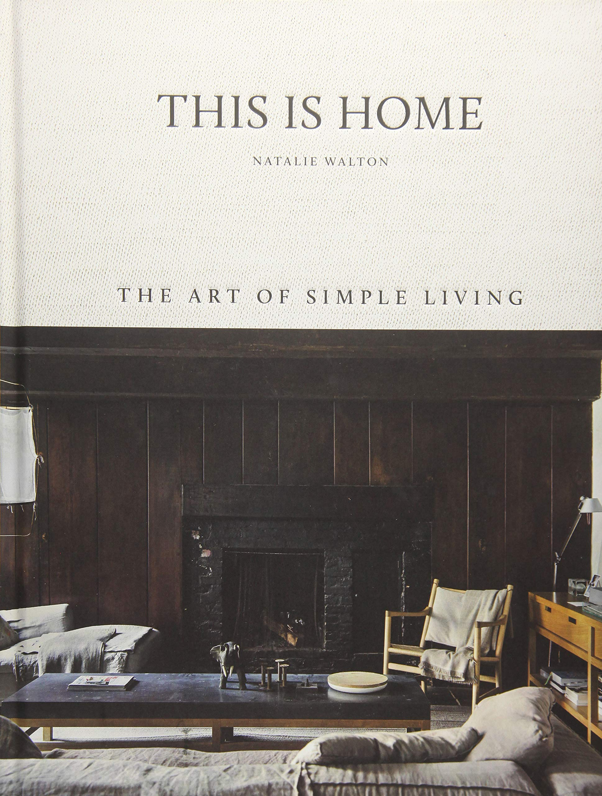 This Is Home: The Art of Simple Living - $35.55