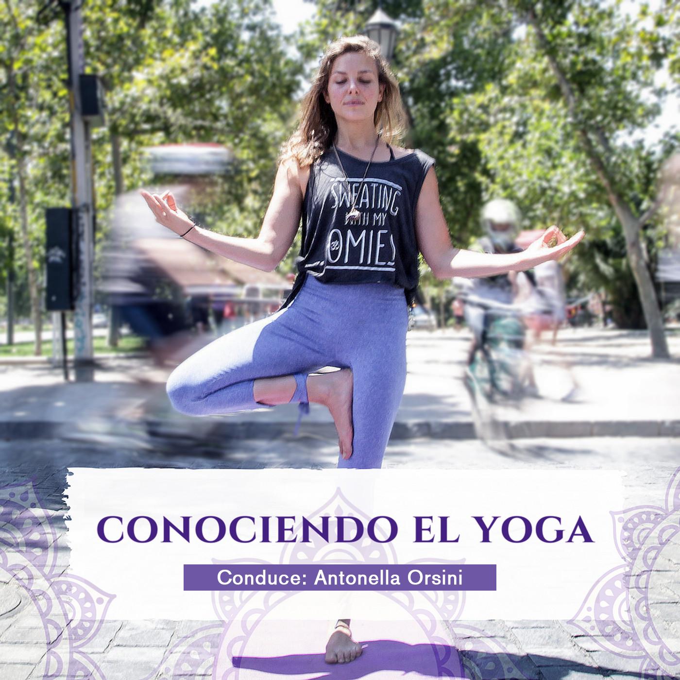 #ConociendoElYoga - Clases de yoga en podcast, para que puedas alinear tus chakras desde la comunidad de tu hogar.