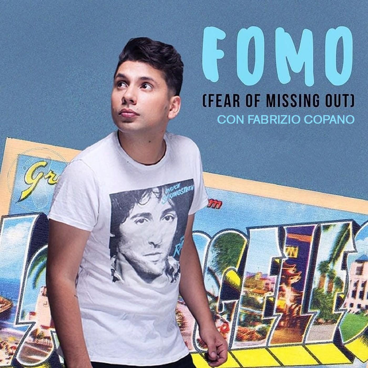 #FOMO - Desde L.A. Fabrizio Copano intenta conectar con las nuevas vibras de Chile y el mundo entero.