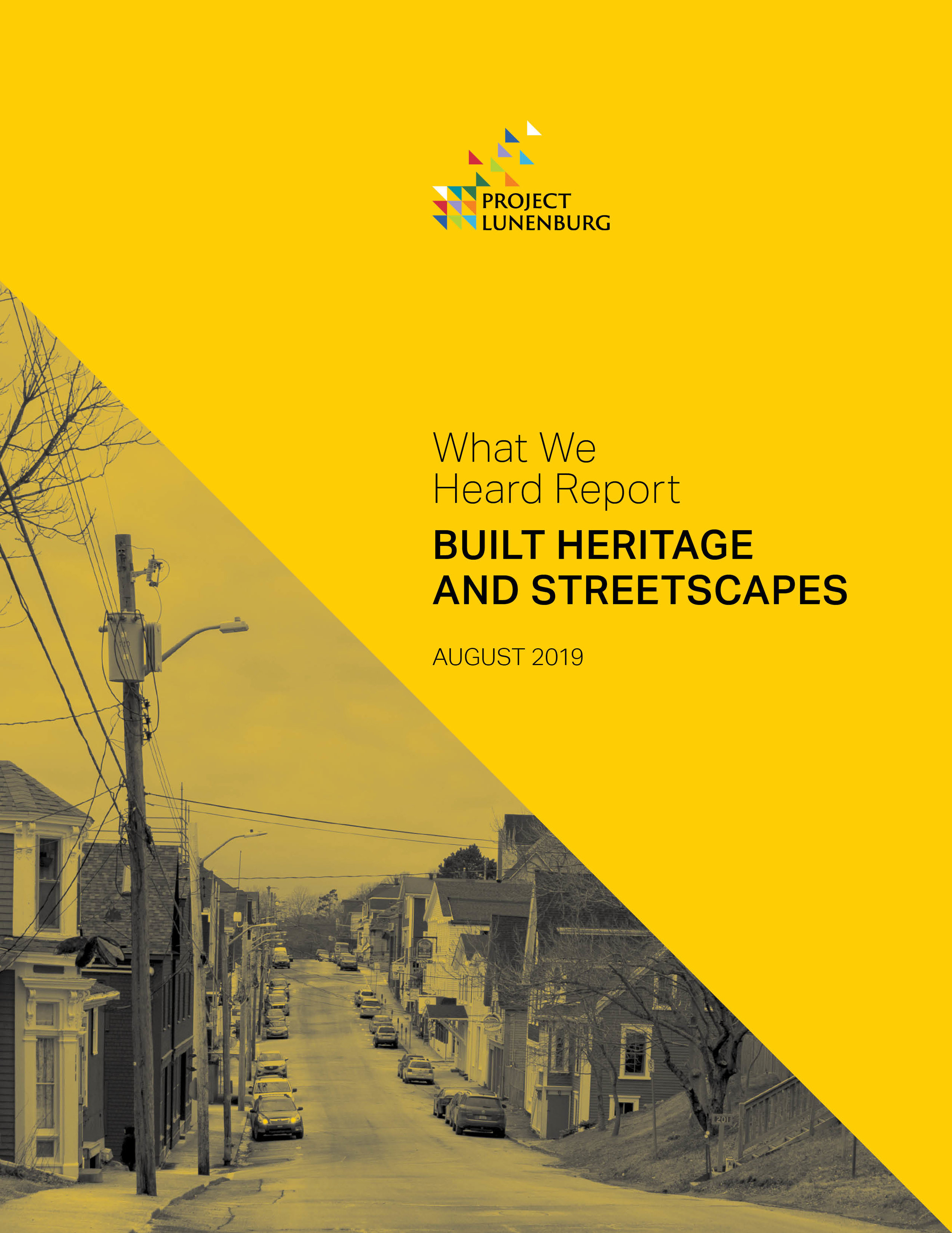 What We Heard: Built Heritage and Streetscapes  The results of a community workshop and online engagement, with major themes about the form and character of the built heritage, historical narratives, and the public realm of streets.