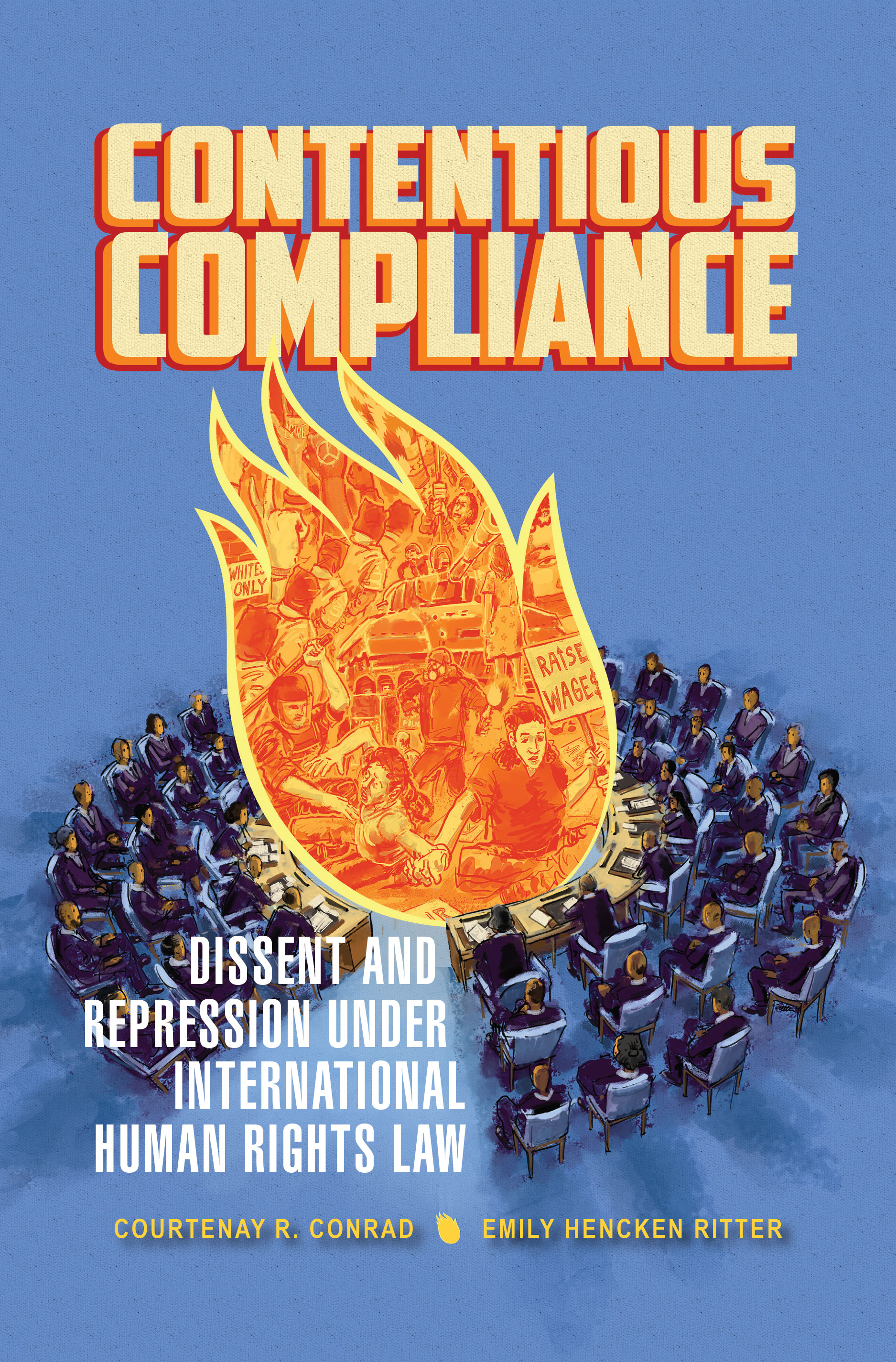 Book Cover   for Contentious Compliance: Dissent and Repression Under International Human Rights Law  by  Courtenay R. Conrad  &  Emily Hencken Ritter