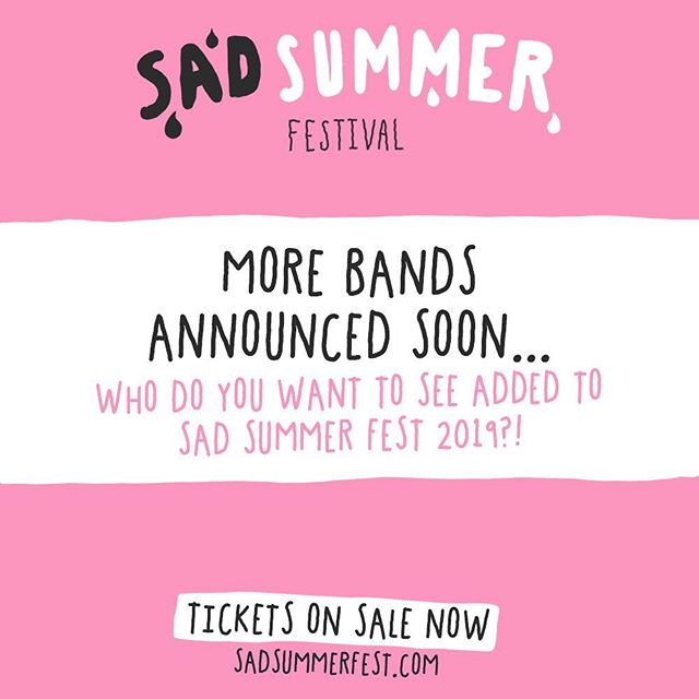 We decided to add some more friends to Sad Summer 2019! Who do you want to see?! More info coming soon