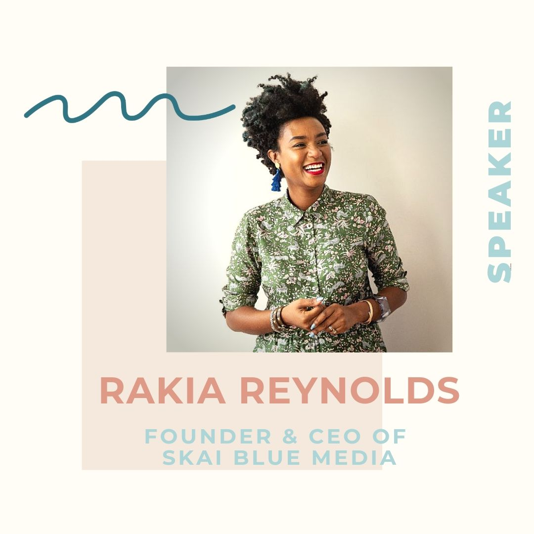 One of the most sought-after minds in strategic communications,  Rakia Reynolds  is a thought leader, tastemaker, and strategic communications expert who advises top Fortune 500 companies on creative strategy. Rakia (pronounced RA-KEY-AH) has been guiding client successes with her own distinctive brand of authenticity and expertise for over 15 years. Recently, she served as creative director for Philadelphia's bid for Amazon H2Q— which has resulted in landing Philly as a top 20 finalist from contending cities across the country.  With a client list that has included Airbnb, Comcast, Dell, Morgan Stanley, Serena Williams, Ashley Graham, Global Citizen, Landit, and many others, Rakia serves as Founder and CEO of strategic communications agency Skai Blue Media. A non-traditional agency, Skai Blue Media is a proudly eclectic group of storytellers, brand experts and strategists. Her team works with lifestyle, technology, non-profit, entrepreneurs and brands, and has offices in Philadelphia and New York.   As a thought-leader, Rakia is a proven authority in marketing, creative strategy, strategic communications, and business development. Onstage, she has a passion and expertise that has captivated audiences across several industries—including branding and media, multicultural business, economic development and the entrepreneurial journey. Rakia has spoken at TEDX, SXSW, Inbound, Mem Talks, the Pennsylvania Conference for Women, and several others. She is frequently a guest editor and contributor for USA Today, Forbes, HuffPost, Marie Claire, Bloomberg, Elle, Fortune, and Fast Company.