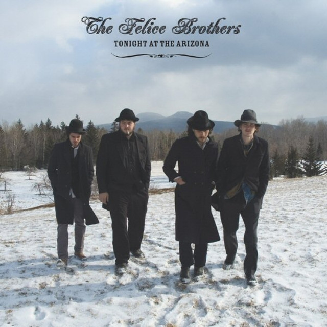 The Felice Brothers - Tonight at the Arizona