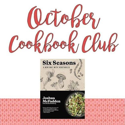 - This month, we'll be cooking from Six Seasons by Joshua McFadden. In his first book, McFadden takes readers on a yearlong recipe journey through the eyes of a farmer. He uses his years of experience as a chef to make in-season vegetables shine in each recipe. Whether you're a cookbook enthusiast or a cooking novice, Cookbook Club is the place to meet other food lovers & home chefs, and help expand your recipe repertoire. Essentially, it's a themed potluck where everyone brings a different dish from the same cookbook. Each month we choose a different book — anything from old-school classics to this year's hottest read! Join us as we explore a wide variety of cuisines and cultures through the eyes of some of the world's most influential chefs and authors.Click here for tickets