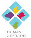 Humane Dominion,  dedicated to making the Commonwealth a safer, more humane place for animals.