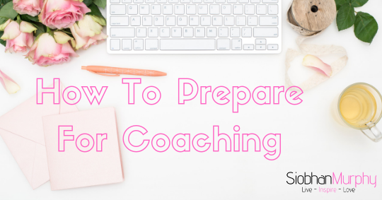 How To Prepare For Coaching