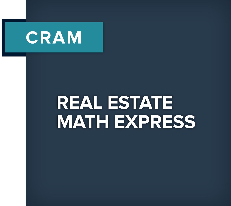 Real Estate Pre-License CRAM Course, Math Express