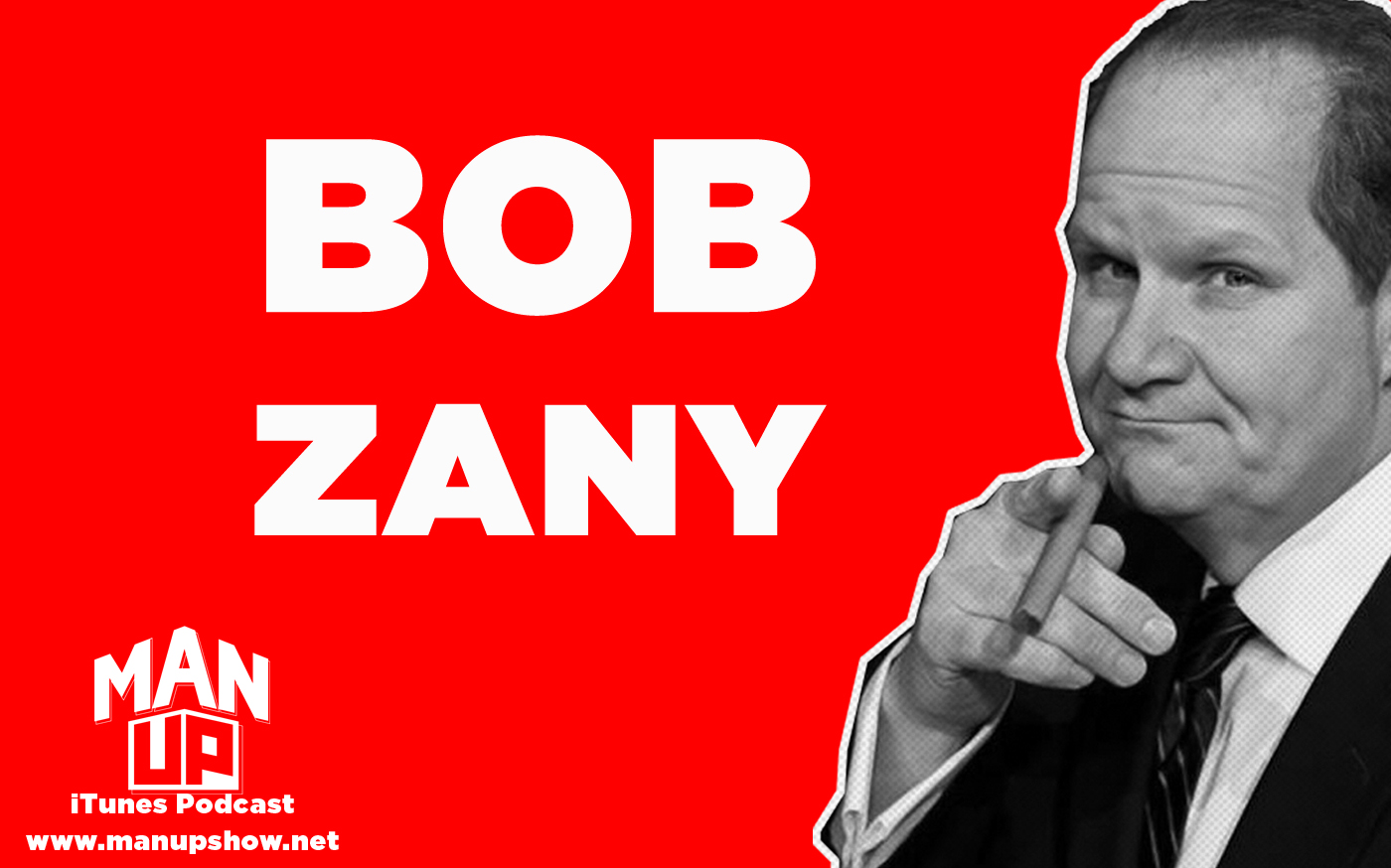 Man-Up-podcast-Episode-022-Bob-Zany.jpg