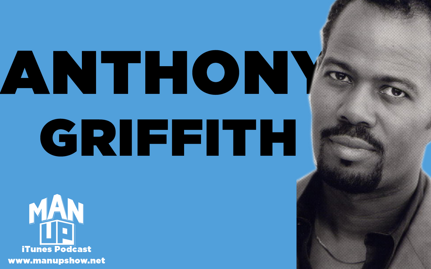 FacebookBlogTwitter-Man-Up-Episode-024-Anthony-Griffith.jpg