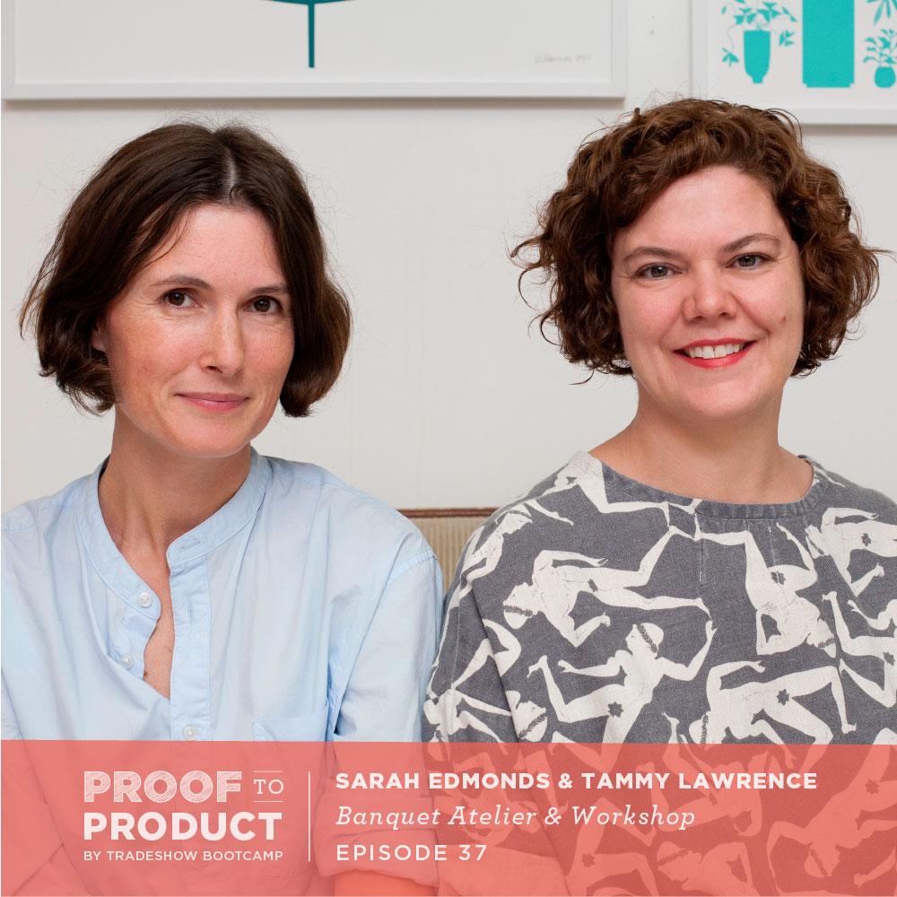 Sarah Edmonds and Tammy Lawrence, Banquet Atelier & Workshop
