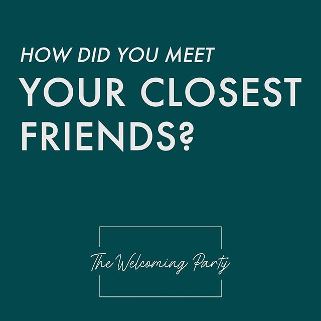 We wanna know: how did you meet your closest friends?  #cincinnati #friends #friendship #thewelcomingparty #yourewelcome
