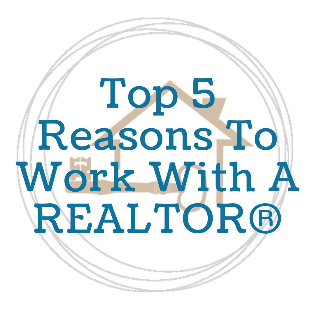Top 5 Reasons to work with a REALTOR®.jpg