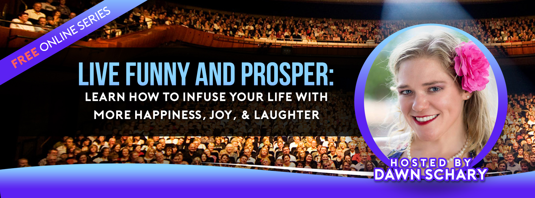 Live Funny and Prosper Banner