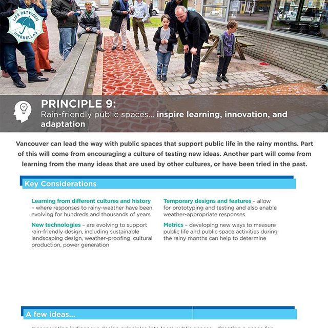 Principle #9  Rain-friendly public spaces inspire #learning, #innovation, and #adaptation  This will come from encouraging a practice of testing new ideas, from learning from the many ideas that are used by other cultures, or have been tried in the past. #lifebetweenumbrellas