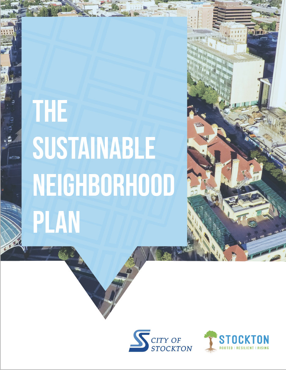 Available Now • View the City of Stockton Sustainable Neighborhood Plan, adopted October 8, 2019!