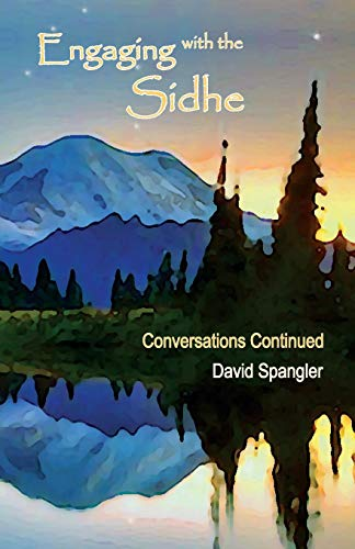 Engaging with the Sidhe - Conversations Continued - David Spangler