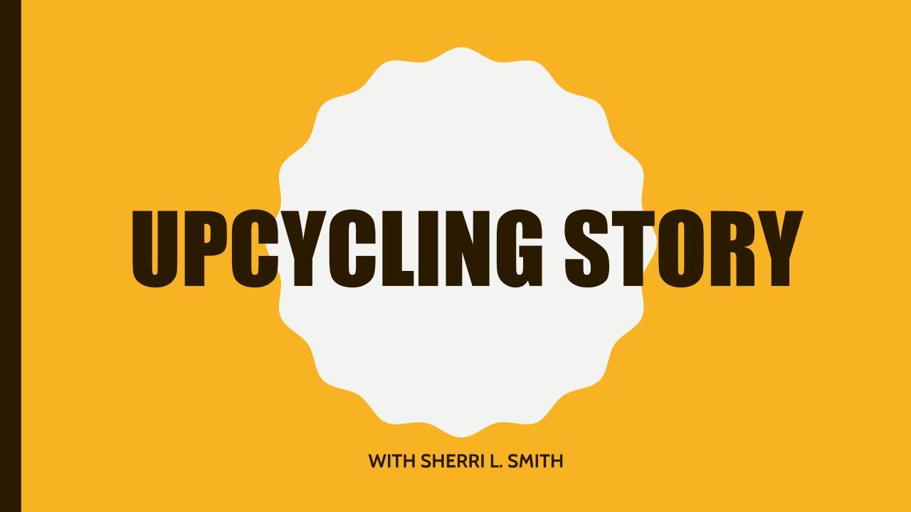 Upcycling story.pptm.jpg