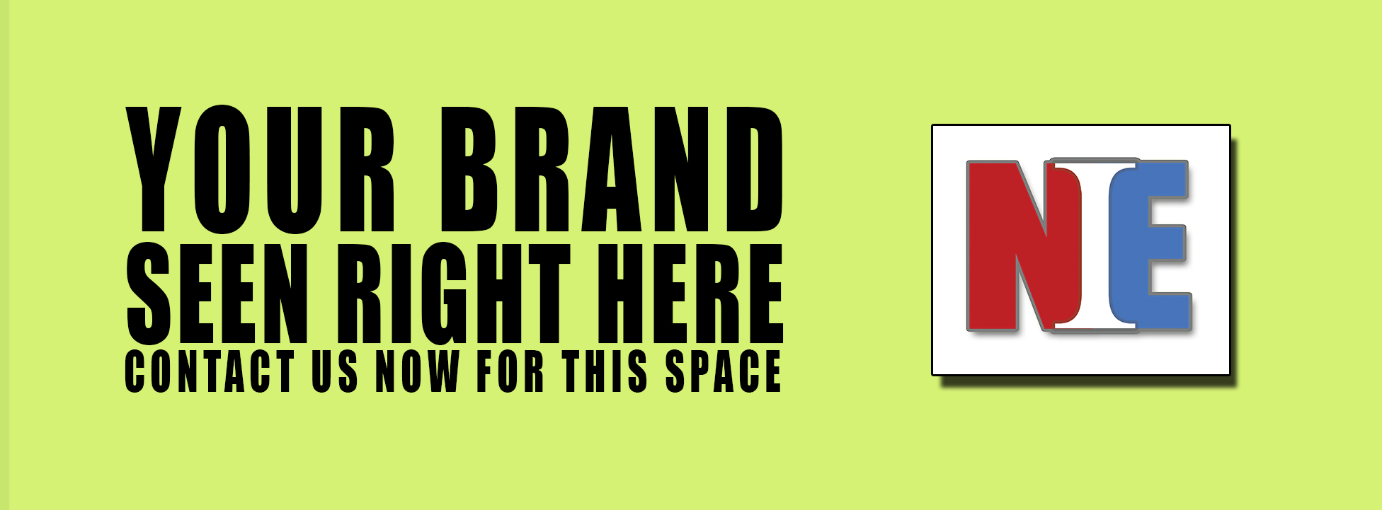 YOUR BRAND SEEN RIGHT HERE ON NIE