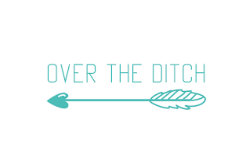OVER THE DITCH -