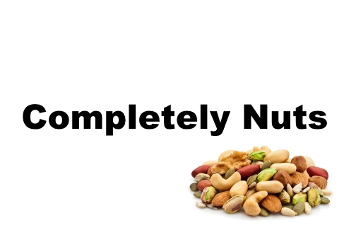 COMPLETELY NUTS -