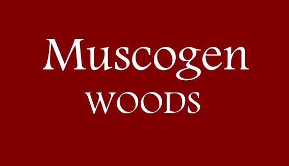 MUSCOGEN WOODS -
