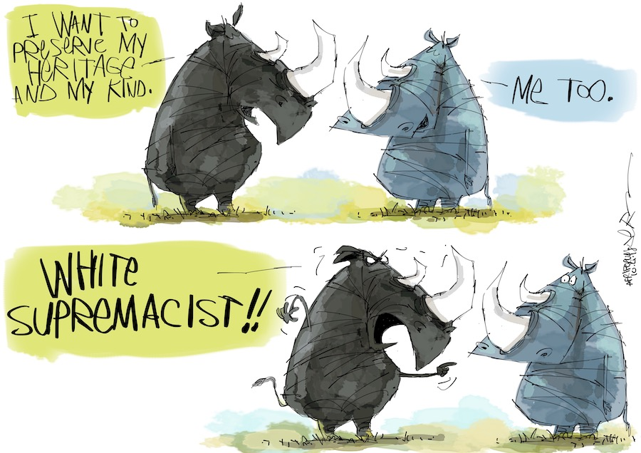 A white rhino is a - wait for it - white supremacist because he wants to preserve his heritage.