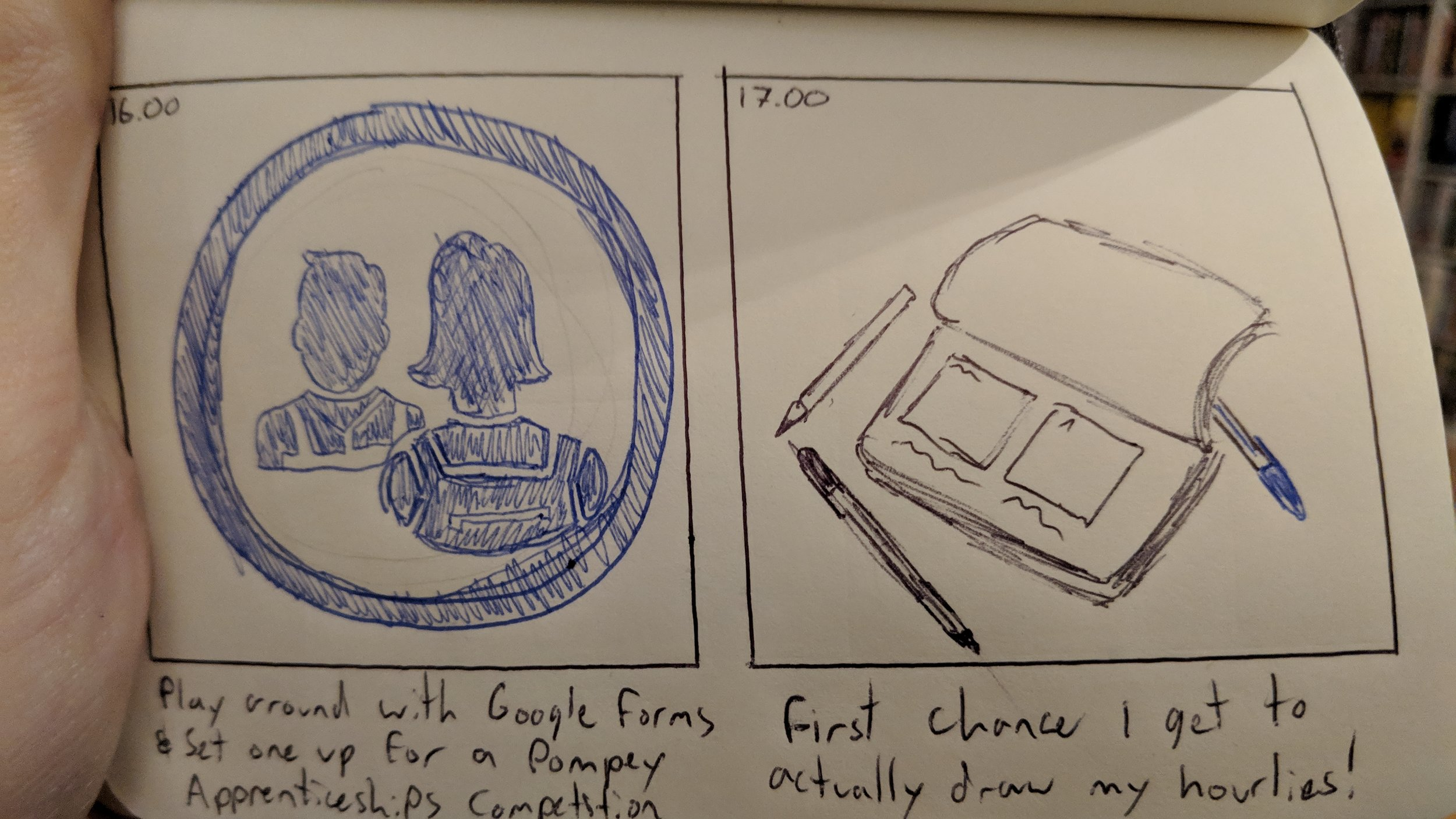 16:00 - play around with Google Forms and set one up for a  @pompeyapprenticeships  competition. 17:00 - First chance I get to actually draw my hourlies!