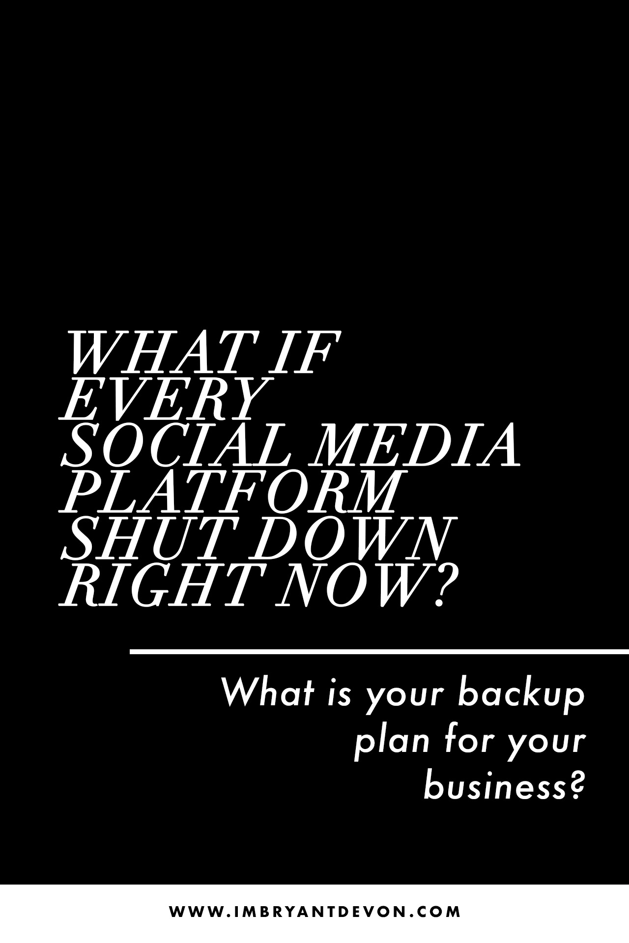 What If Every Social Media Platform Shut Down Right Now | Email Marketing | Why You Should Have An Email List | Bryant Devon | www.imbryantdevon.com