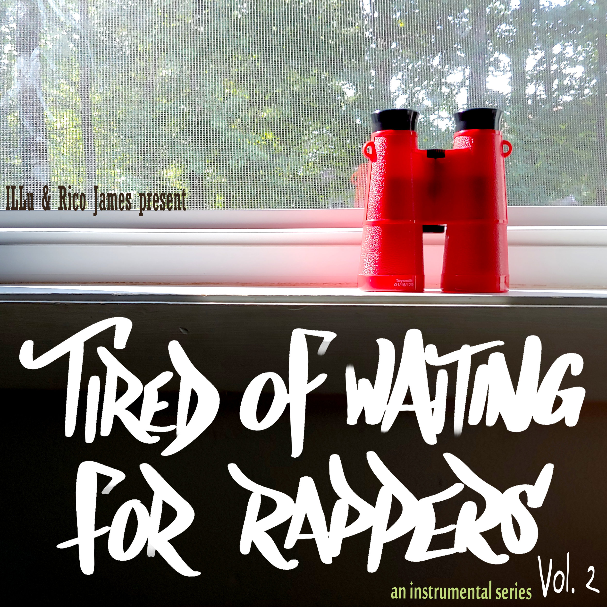 Tired Of Waiting For Rappers Vol. 2 - by ILLu & Rico James