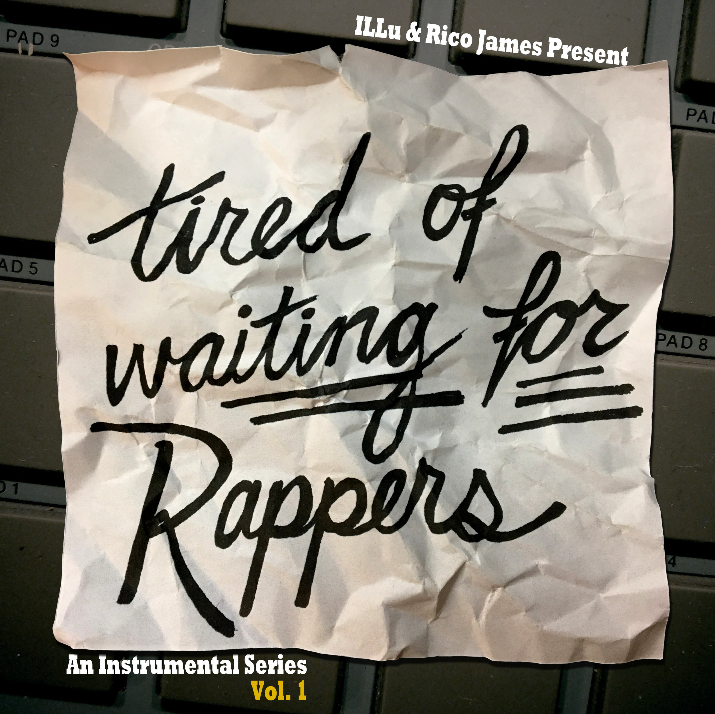 Tired Of Waiting For Rappers Vol. 1 - by illu & rico james