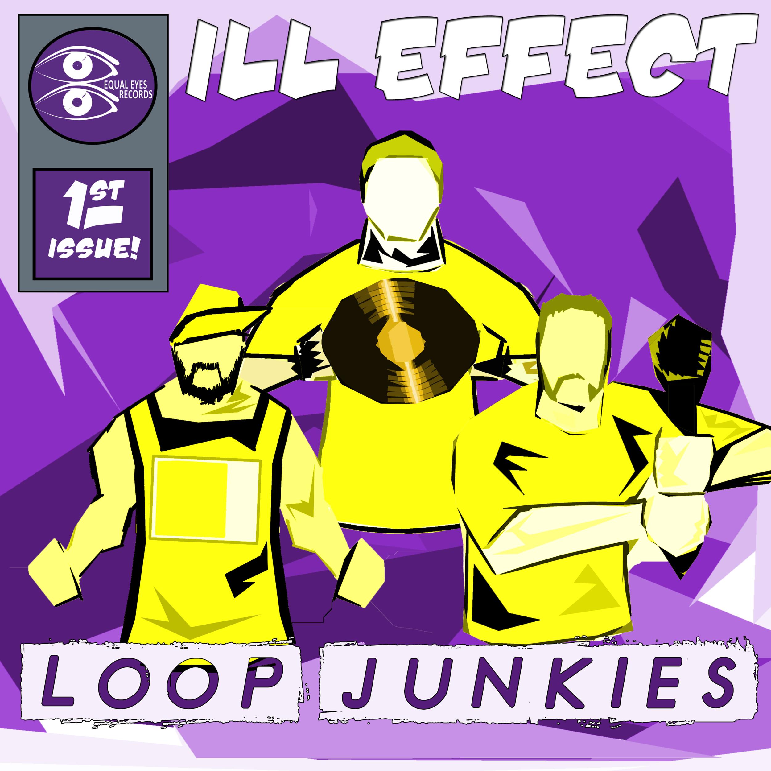 Loop Junkies - by ill effect