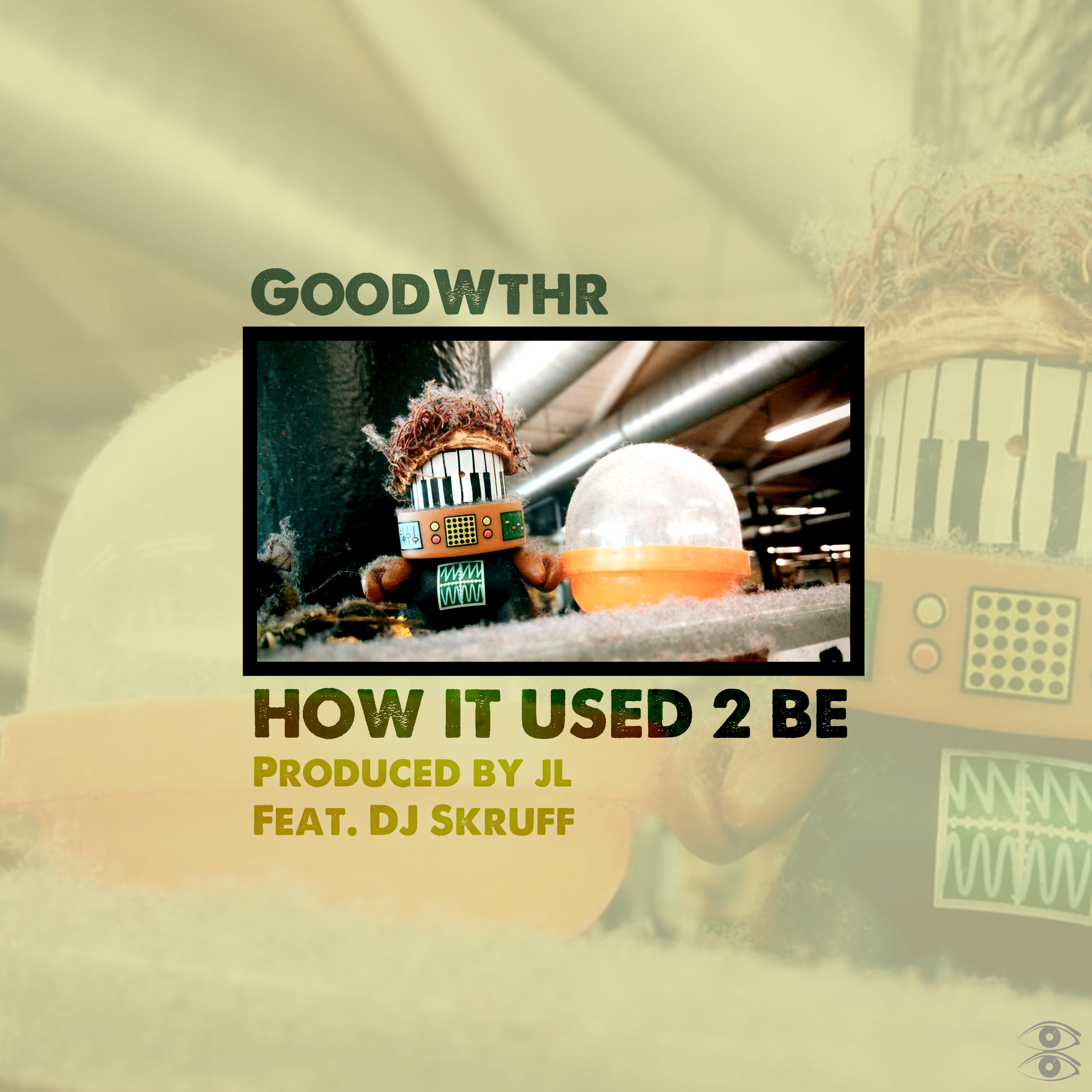 How It Used 2 Be - by Good Wthr