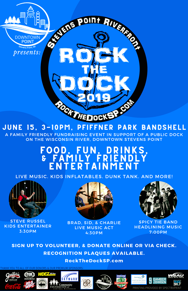Rock The Dock - Stevens Point 2019 is going to be an awesome event! We look forward to a wonderful summer afternoon and evening of family friendly fun. We will update the poster as more premium sponsor donations come in of $500 or more.