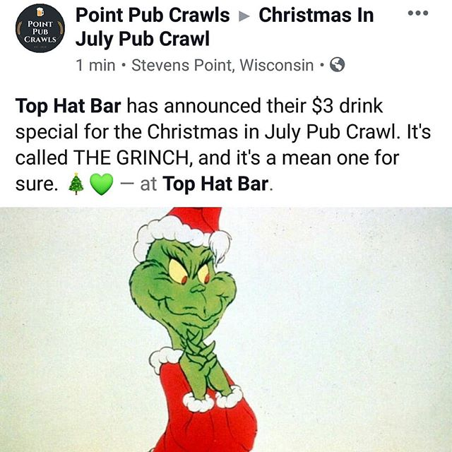 THE GRINCH drink is in. Get it only at Top Hat! We've got exclusive drinks available at each participating bar for only $3.